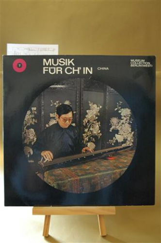 Musik für Ch-in aus 10 Jahrhunderten, China. Museum Collection Berlin (West), Vol. 7.