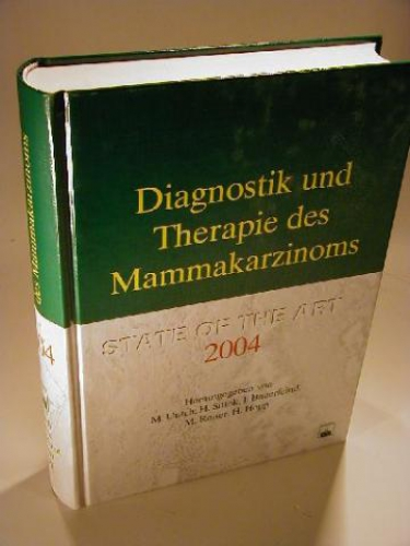 Diagnostik und Therapie des Mammakarzinoms. State of the Art 2004