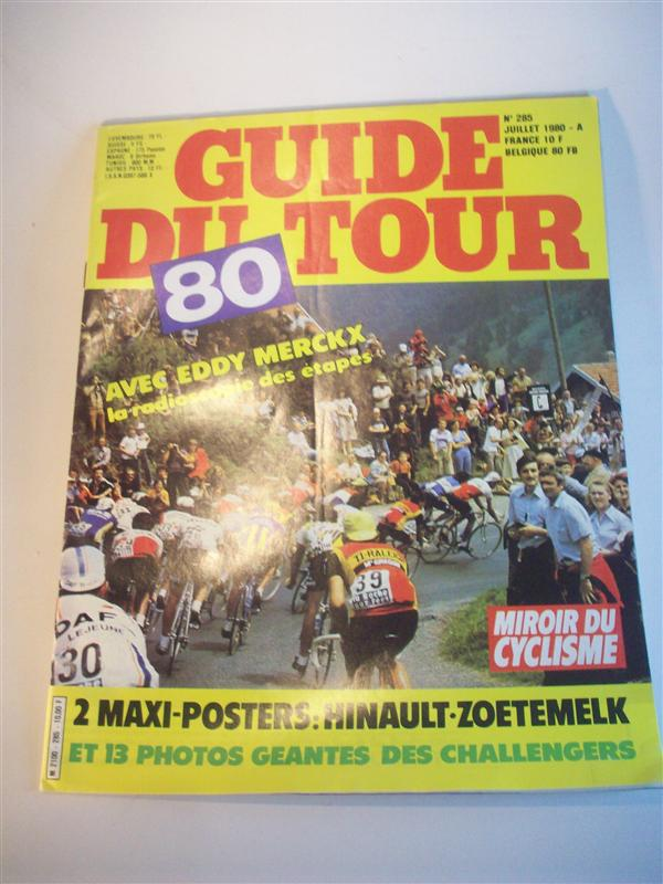 Guide du Tour 80. (67e Tour de France 1980). Avec Eddy Merckx la radioscopie des etapes.