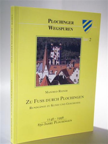 Reiner, Manfred: Zu Fuss durch Plochingen. Band 2.