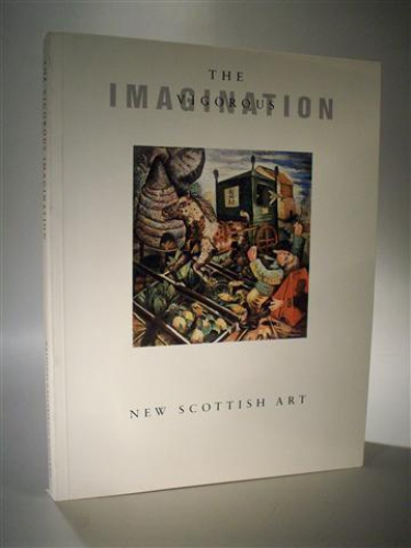 The Vigorous Imagination: New Scottish Art.